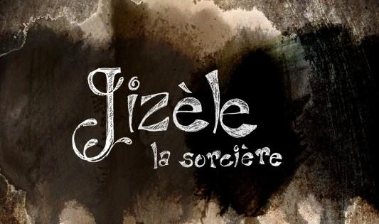 Jizèle la sorcière